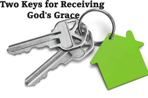 Two Keys to receiving God's Grace2